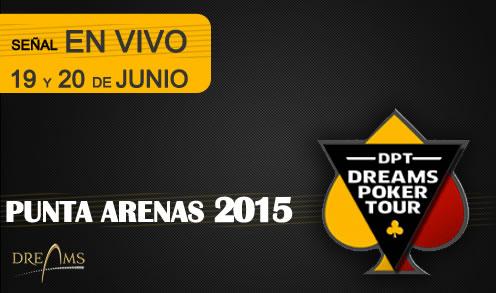 dreams poker tour punta arenas junio 2015 noticia en directo